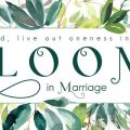 Bloom in Marriage Retreat